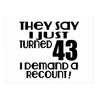 I Just Turned 43 Demand A Recount Postcard