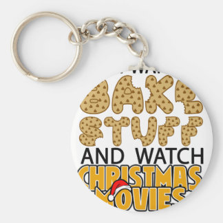 i just want to bake stuff and watch christmas move key ring