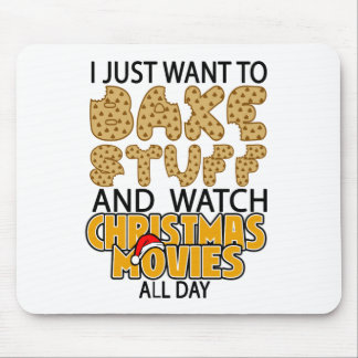 i just want to bake stuff and watch christmas move mouse pad