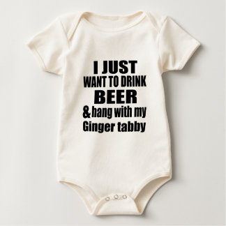 I JUST WANT TO DRINK BEER AND HANG WITH MY Ginger Baby Bodysuit