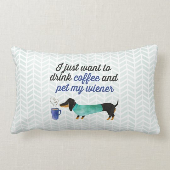 I just want to drink coffee & pet my wiener (Blue) Lumbar Cushion