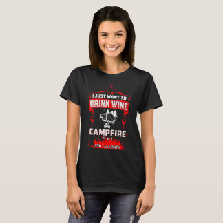 I Just Want To Drink Wine Campfire Take Naps Shirt