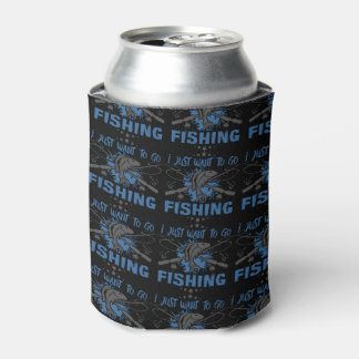 I Just Want To Go Fishing Can Cooler