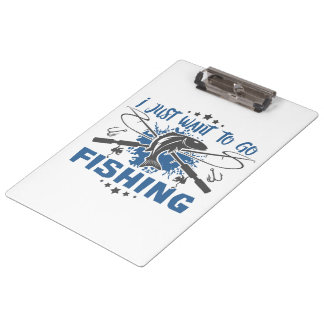 I Just Want To Go Fishing Clipboard