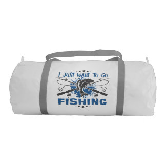 I Just Want To Go Fishing Gym Duffel Bag