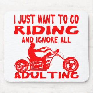 I Just Want To Go Riding And Ignore All Adulting Mouse Pad