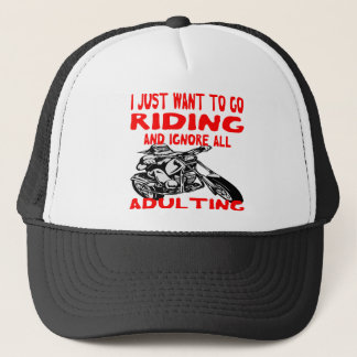I Just Want To Go Riding And Ignore All Adulting Trucker Hat