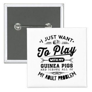 I just Want To Play With My Guinea Pigs 15 Cm Square Badge