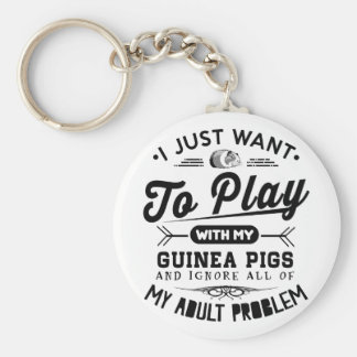 I just Want To Play With My Guinea Pigs Basic Round Button Key Ring