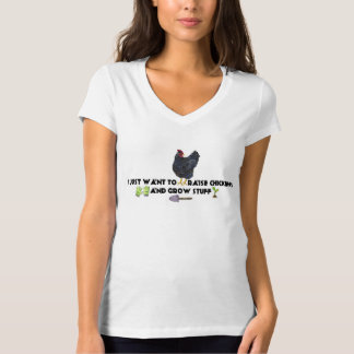 I Just Want to Raise Chickens and Grow Stuff T T-Shirt