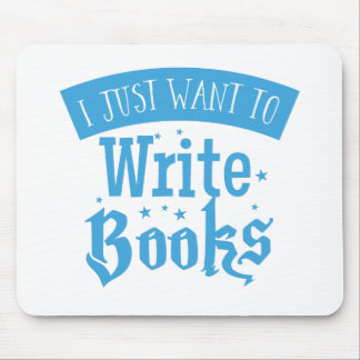 i just want to write books mouse pad