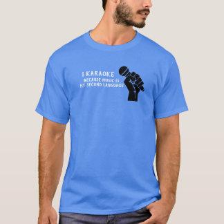 I Karaoke Because --- T-shirt Styling