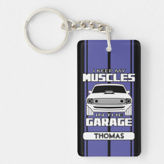 I Keep My Muscles In The Garage Muscle Car Blue Key Ring