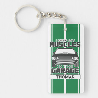 I Keep My Muscles In The Garage Muscle Car Green Key Ring