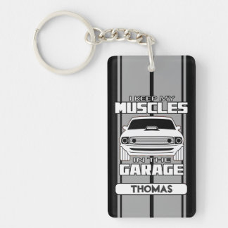 I Keep My Muscles In The Garage Muscle Car Grey Key Ring