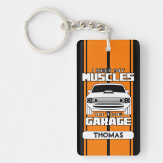 I Keep My Muscles In The Garage Muscle Car Orange Key Ring