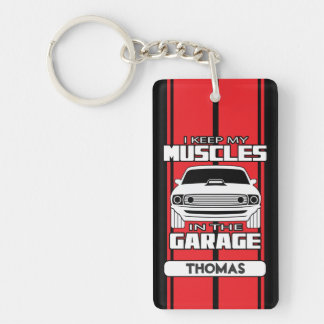 I Keep My Muscles In The Garage Muscle Car Red Key Ring