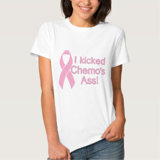 I Kicked Chemo's ass- Breast Cancer Awareness Tee Shirt