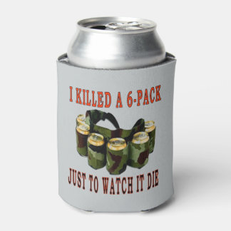 I KILLED A 6 PACK JUST TO WATCH IT DIE CAN COOLER