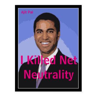 I Killed Net Neutrality | Ajit Pai FCC | Postcard