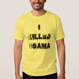 I KILLED OSAMA SHIRTS