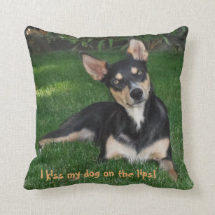 I Kiss my Dog on the lips Cushion