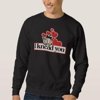 I knead you sweatshirt