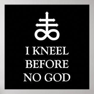 I Kneel Before No God Poster