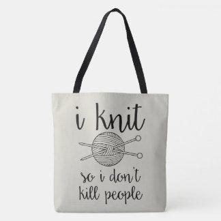 I Knit So I Don't Kill People Tote Bag