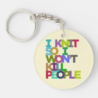 I Knit So I Won't Kill People Double-Sided Round Acrylic Key Ring