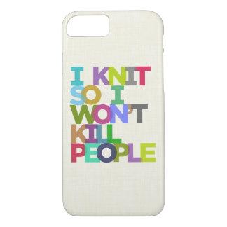 I Knit So I Won't Kill People iPhone 7 Case