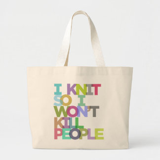 I Knit So I Won't Kill People Jumbo Tote Jumbo Tote Bag