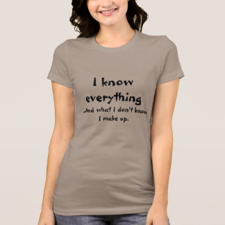 I know everything #2 T-Shirt