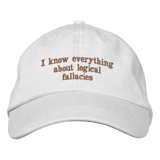 I know everything about logical fallacies hat