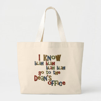 I Know Go to the Deans Office Canvas Bags