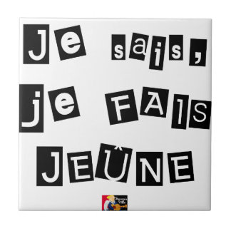 I know, I FAIS FAST - Word games Ceramic Tile