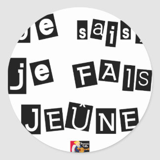I know, I FAIS FAST - Word games Classic Round Sticker