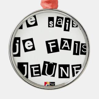 I know, I FAIS FAST - Word games Metal Ornament