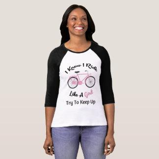 I Know I Ride Like A Girl, Try To Keep Up T-Shirt