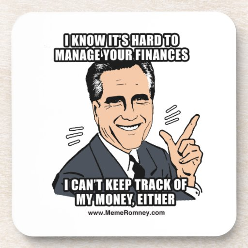 I KNOW IT'S HARD TO MANAGE YOUR FINANCES COASTERS