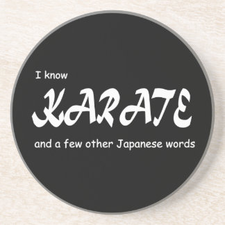 I know Karate and other Japanese Words Funny Coaster