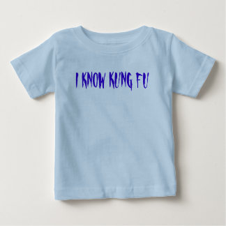 I KNOW KUNG FU BABY T-Shirt