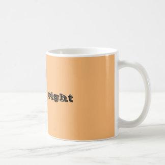 I know, right coffee mug