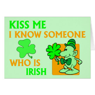 I know someone who is Irish. Greeting Card