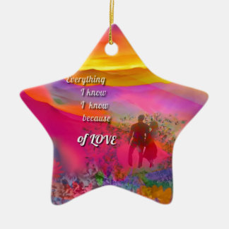 I know that I love you Ceramic Ornament