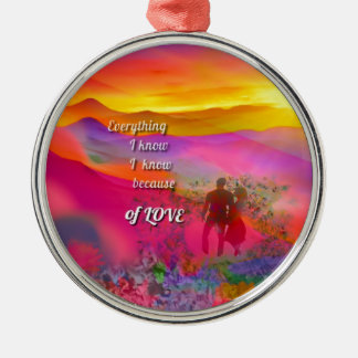I know that I love you Metal Ornament