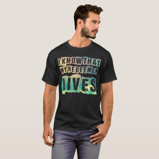 I Know that My Redeemer Lives Christ Religion T-Shirt