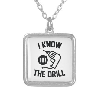 I Know The Drill Silver Plated Necklace