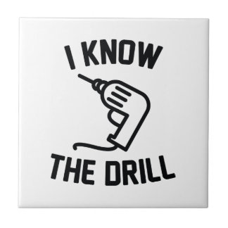 I Know The Drill Small Square Tile