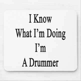 I Know What I m Doing I m A Drummer Mousepad